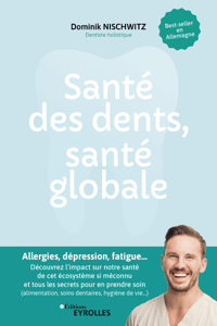 Santé des dents, santé globale - Dominik Nischwitz pdf download