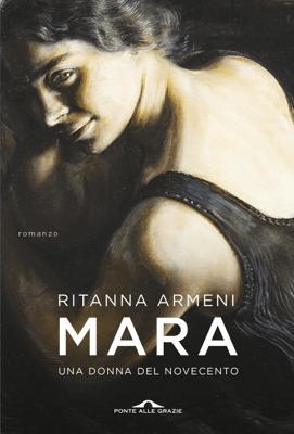 Mara. Una donna del Novecento - Ritanna Armeni pdf download