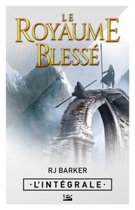 Le Royaume blessé - L'Intégrale - R. J. Barker pdf download