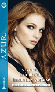 Le fruit d'une liaison new-yorkaise - Susan Meier pdf download