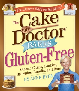 The Cake Mix Doctor Bakes Gluten-Free - Anne Byrn pdf download