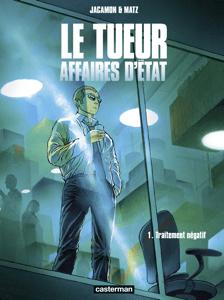 Le Tueur, Affaires d'État (Tome 1) - Traitement négatif - Matz pdf download