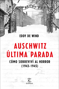 Auschwitz, última parada - Eddy de Wind pdf download