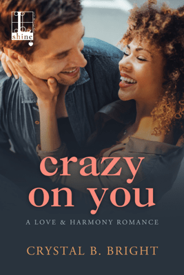 Crazy on You - Crystal B. Bright