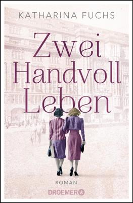 Zwei Handvoll Leben - Katharina Fuchs pdf download