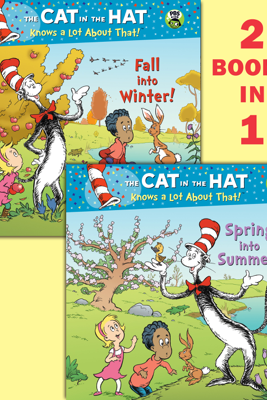 Spring into Summer!/Fall into Winter! (The Cat in the Hat Knows a Lot About That!) - Tish Rabe, Aristides Ruiz & Joe Mathieu