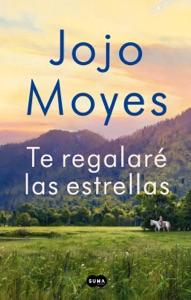 Te regalaré las estrellas - Jojo Moyes pdf download