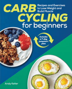 Carb Cycling for Beginners: Recipes and Exercises to Lose Weight and Build Muscle - Andy Keller pdf download