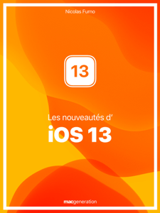 Les nouveautés d'iOS 13 - Nicolas Furno pdf download