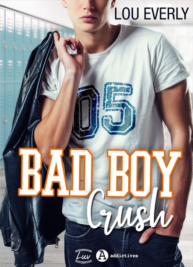 Bad Boy Crush by Lou Everly PDF Download