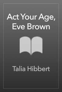 Act Your Age, Eve Brown - Talia Hibbert pdf download