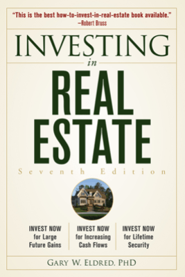 Investing in Real Estate - Gary W. Eldred