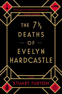 The 7 1/2 Deaths of Evelyn Hardcastle - Stuart Turton pdf download
