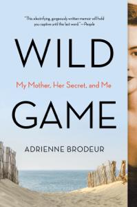 Wild Game - Adrienne Brodeur pdf download