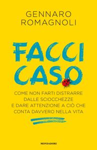 Facci caso - Gennaro Romagnoli pdf download