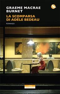 La scomparsa di Adele Bedeau - Graeme Macrae Burnet pdf download