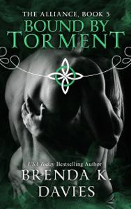 Bound by Torment (The Alliance, Book 5) - Brenda K. Davies pdf download