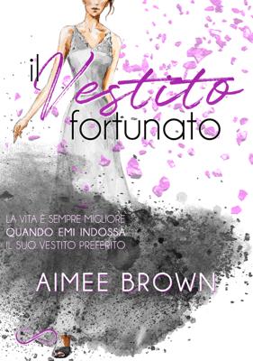 Il vestito fortunato - Aimee Brown & Franlu Luna pdf download