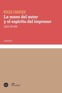 La mano del autor y el espíritu del impresor - Roger Chartier & Víctor Goldstein pdf download