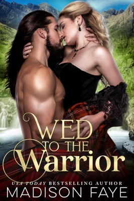 Wed To The Warrior - Madison Faye pdf download