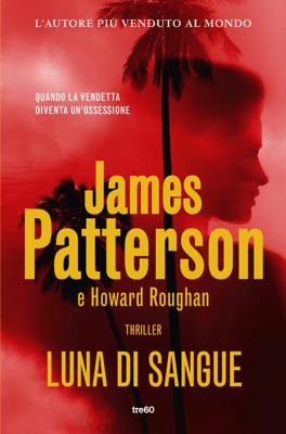 Luna di sangue - James Patterson & Howard Roughan pdf download