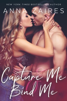 Capture Me & Bind Me - Anna Zaires pdf download