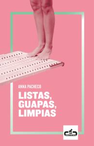 Listas, guapas, limpias - Anna Pacheco pdf download