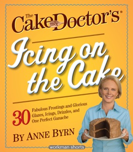 The Cake Mix Doctor's Icing On the Cake - Anne Byrn pdf download
