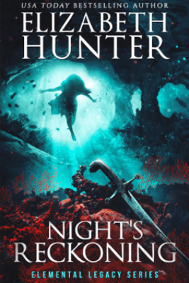 Night's Reckoning: An Elemental Legacy Novel - Elizabeth Hunter