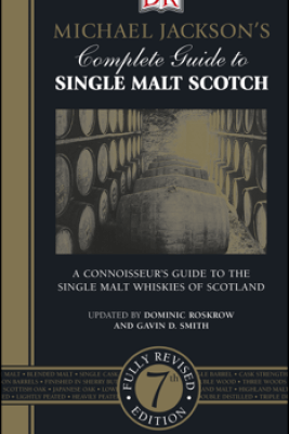 Michael Jackson's Complete Guide to Single Malt Scotch - Dominic Roskrow & Gavin D. Smith