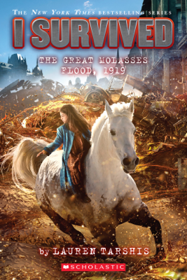 I Survived The Great Molasses Flood, 1919 (I Survived #19) - Lauren Tarshis