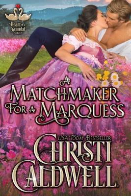 A Matchmaker for a Marquess - Christi Caldwell pdf download