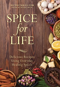 Spice for Life - Instructables.com & Nicole Smith pdf download