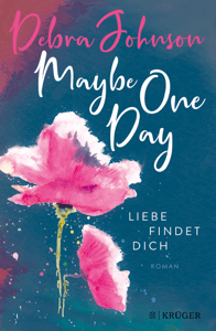 Maybe One Day - Liebe findet dich - Susanne Goga-Klinkenberg & Debra Johnson pdf download
