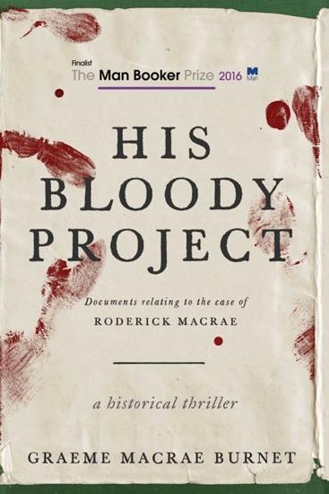 His Bloody Project by Graeme Macrae Burnet PDF Download