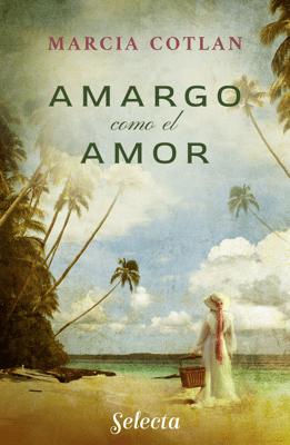Amargo como el amor - Marcia Cotlan pdf download