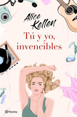 Tú y yo, invencibles - Alice Kellen pdf download