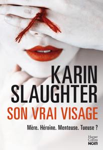 Son vrai visage - Karin Slaughter pdf download