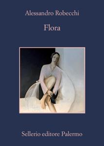 Flora - Alessandro Robecchi pdf download