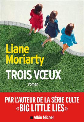 Trois Voeux - Sabine Porte & Liane Moriarty pdf download