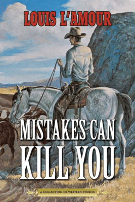 Mistakes Can Kill You - Louis L'Amour pdf download
