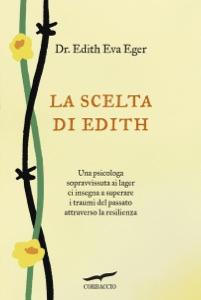 La scelta di Edith - Edith Eva Eger pdf download