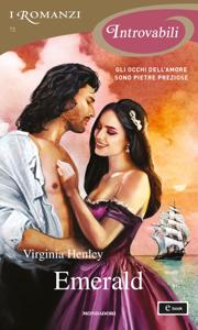 Emerald (I Romanzi Introvabili) - Virginia Henley pdf download