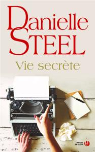 Vie secrète - Danielle Steel pdf download