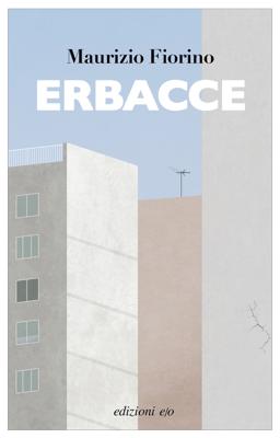 Erbacce - Maurizio Fiorino pdf download