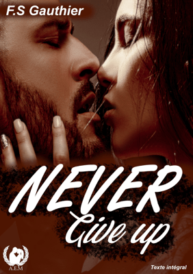 Never give up - F.S. Gauthier pdf download