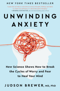 Unwinding Anxiety - Judson Brewer pdf download