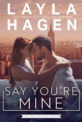 Say You're Mine (An Opposites Attract Romance) - Layla Hagen pdf download