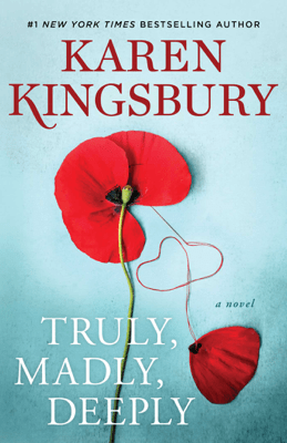 Truly, Madly, Deeply - Karen Kingsbury pdf download