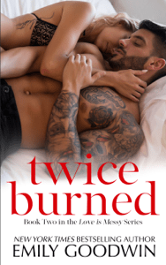 Twice Burned - Emily Goodwin pdf download